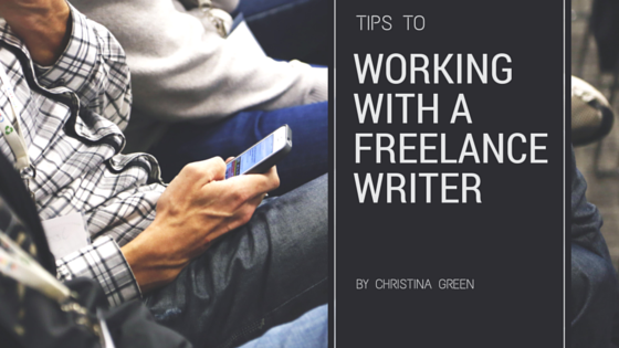 How to work with a freelance writer