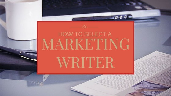 how to select a marketing writer