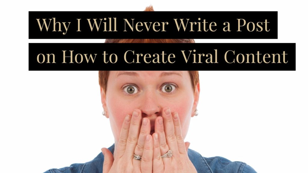 Don't think of viral content as a goal